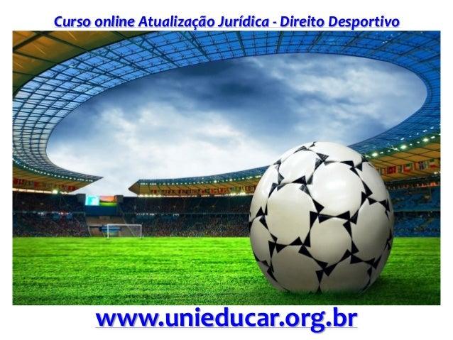 Curso online Atualização Jurídica - Direito Desportivo www.unieducar.org.br