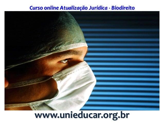 Curso online Atualização Jurídica - Biodireito www.unieducar.org.br