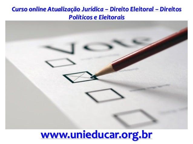 Curso online Atualização Jurídica – Direito Eleitoral – Direitos Políticos e Eleitorais www.unieducar.org.br