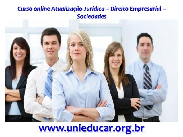 Curso online Atualização Jurídica – Direito Empresarial – Sociedades www.unieducar.org.br