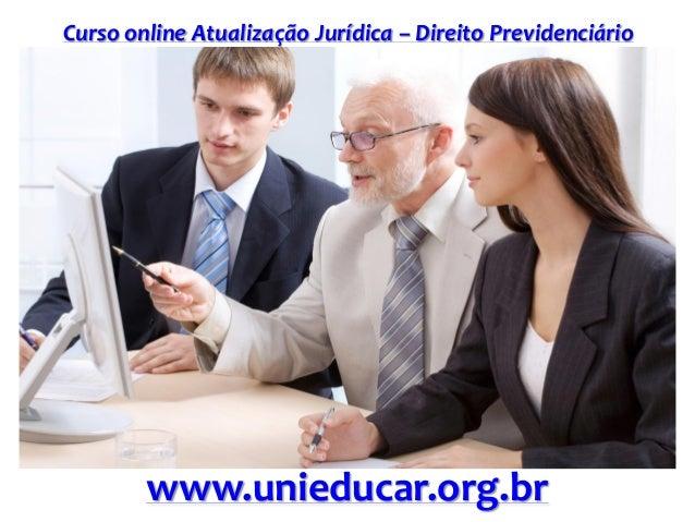Curso online Atualização Jurídica – Direito Previdenciário www.unieducar.org.br