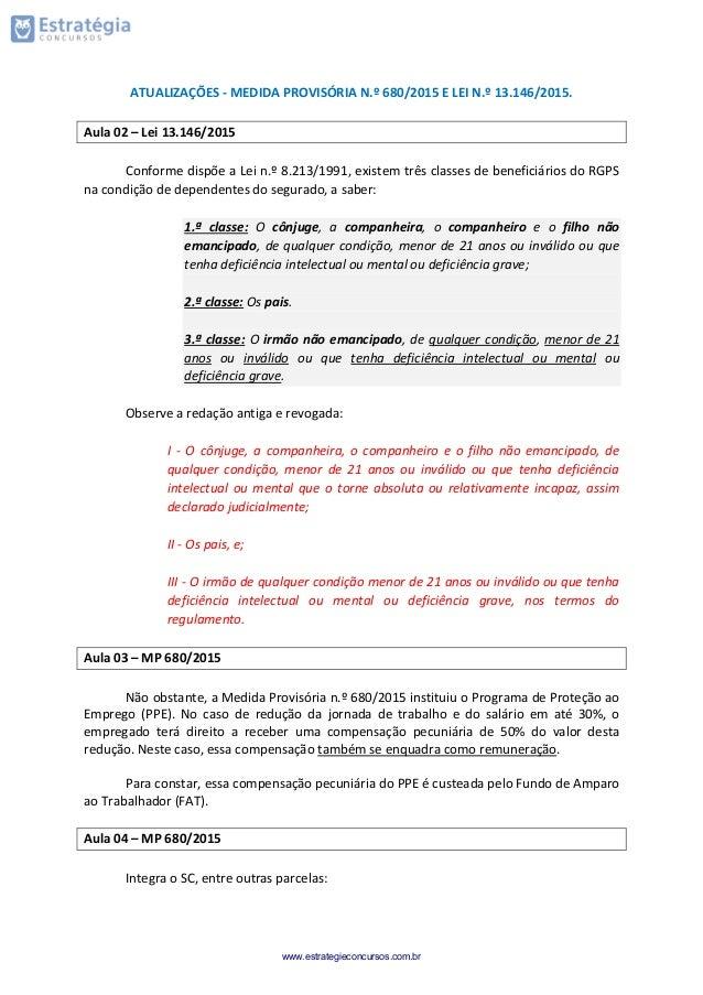 ATUALIZAÇÕES - MEDIDA PROVISÓRIA N.º 680/2015 E LEI N.º 13.146/2015. Aula 02 – Lei 13.146/2015 Conforme dispõe a Lei n.º 8...