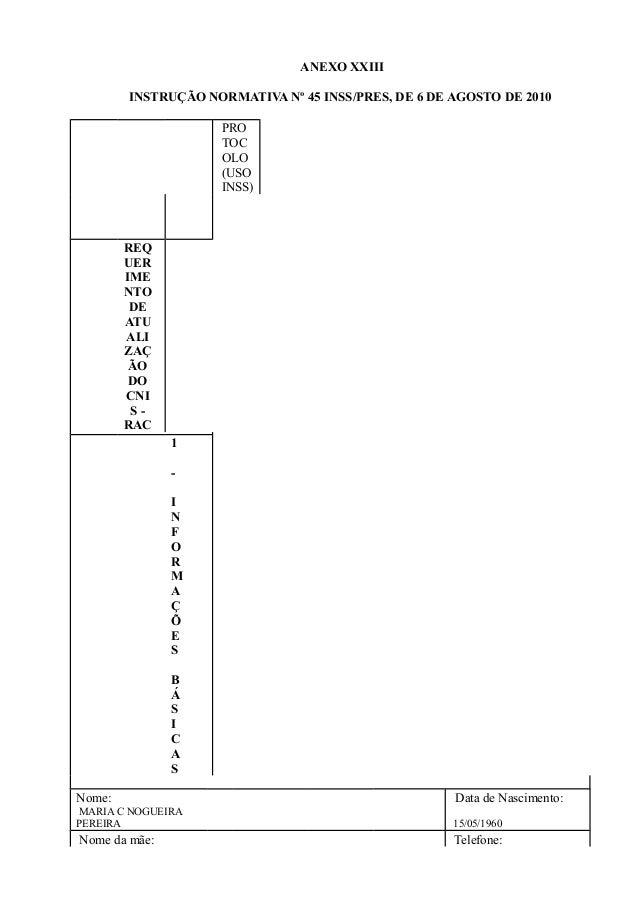 ANEXO XXIII INSTRUÇÃO NORMATIVA Nº 45 INSS/PRES, DE 6 DE AGOSTO DE 2010 PRO TOC OLO (USO INSS) REQ UER IME NTO DE ATU ALI ...