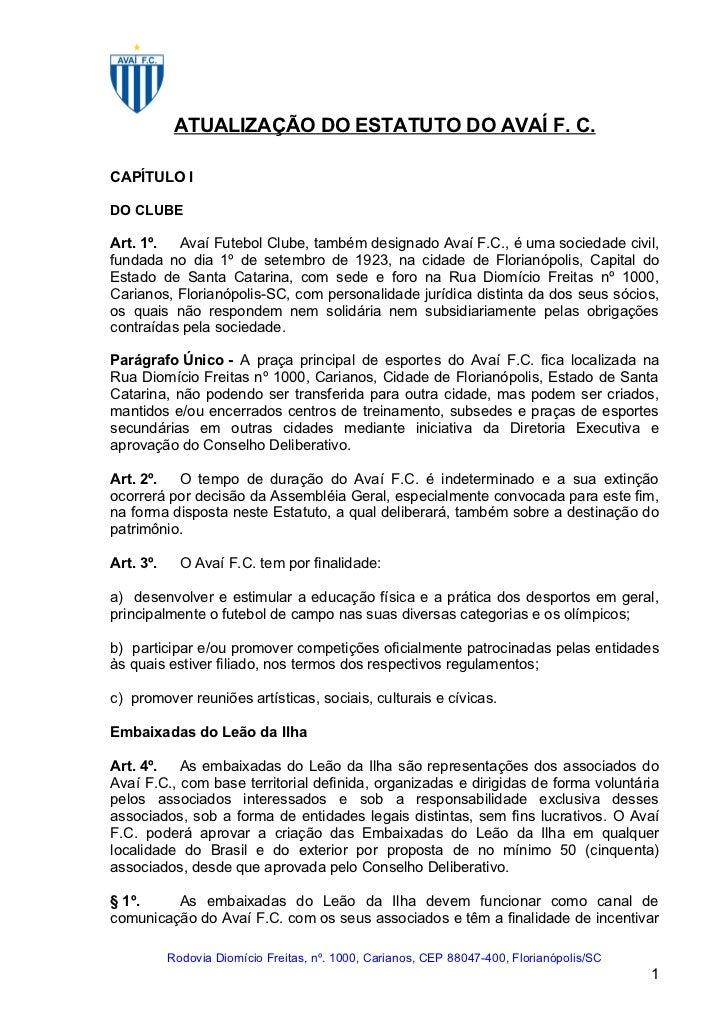 ATUALIZAÇÃO DO ESTATUTO DO AVAÍ F. C.CAPÍTULO IDO CLUBEArt. 1º.  Avaí Futebol Clube, também designado Avaí F.C., é uma soc...