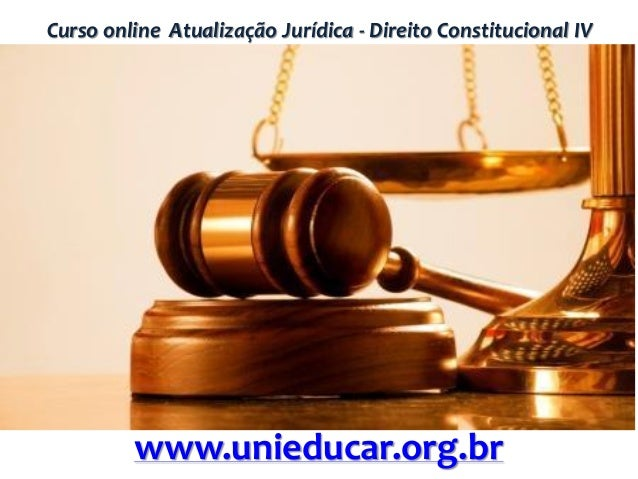Curso online Atualização Jurídica - Direito Constitucional IV www.unieducar.org.br