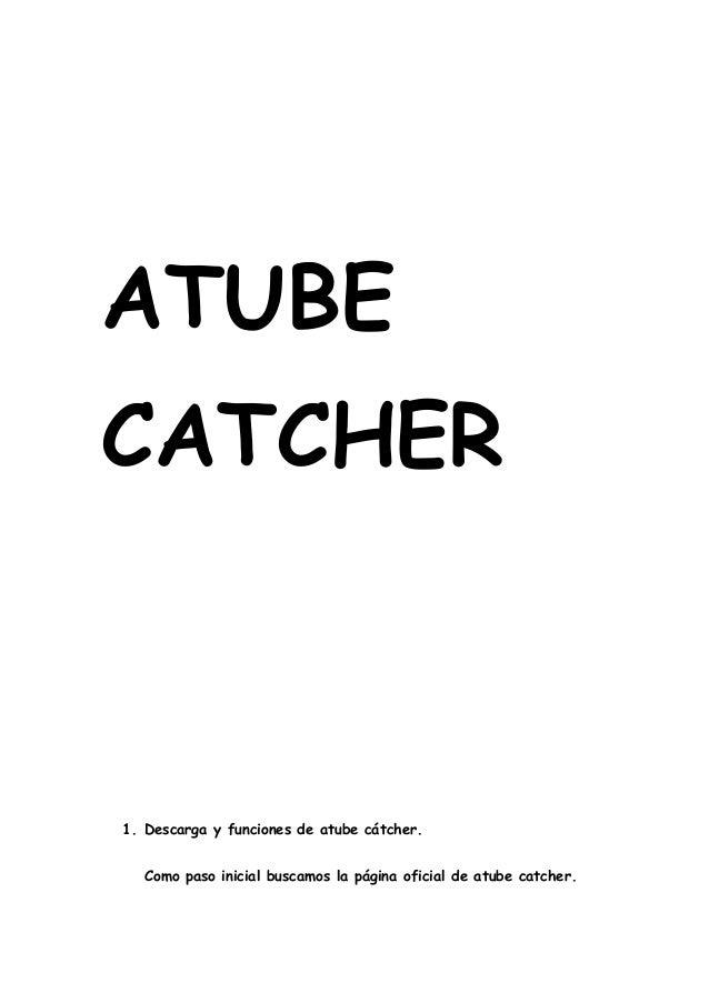 ATUBE CATCHER  1. Descarga y funciones de atube cátcher. Como paso inicial buscamos la página oficial de atube catcher.
