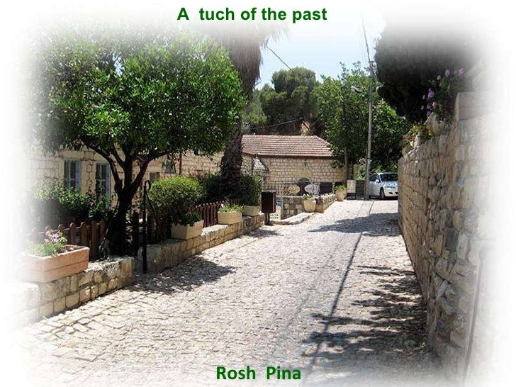 Rosh  Pina A  tuch of the past