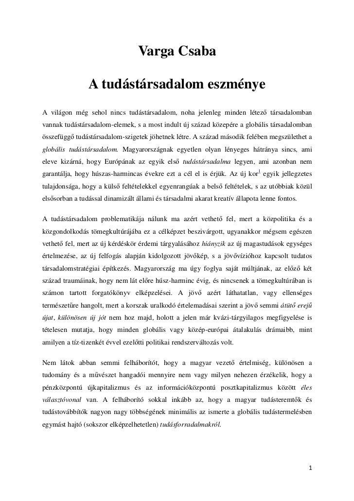Varga Csaba                A tudástársadalom eszményeA világon még sehol nincs tudástársadalom, noha jelenleg minden létez...