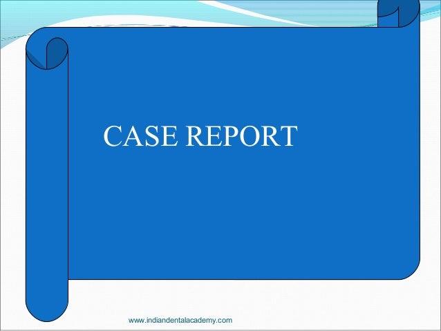 CASE REPORT www.indiandentalacademy.com