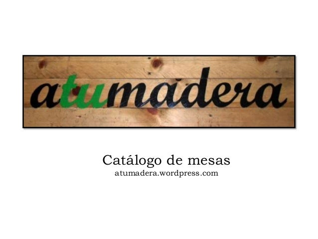 Catalogo de mesas atumadera for Catalogo de mesas