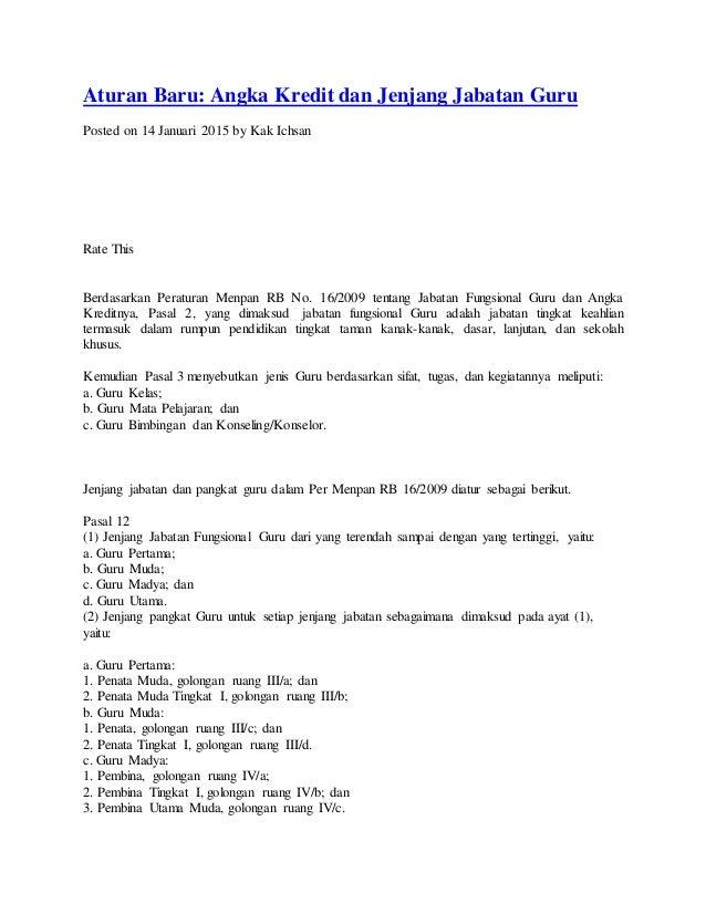 Aturan Baru: Angka Kredit dan Jenjang Jabatan Guru Posted on 14 Januari 2015 by Kak Ichsan Rate This Berdasarkan Peraturan...