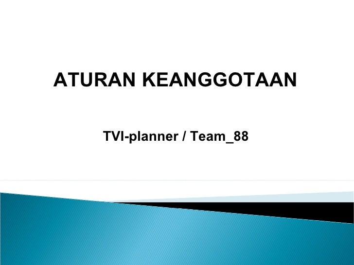 ATURAN KEANGGOTAAN TVI-planner / Team_88