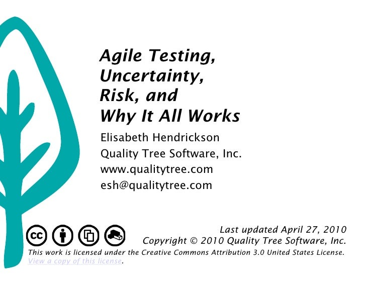 Agile Testing,                    Uncertainty,                    Risk, and                    Why It All Works           ...