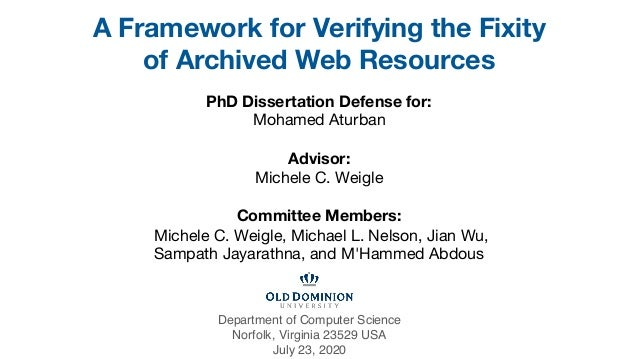 PhD Dissertation Defense for: Mohamed Aturban Advisor: Michele C. Weigle Committee Members: Michele C. Weigle, Michael L. ...