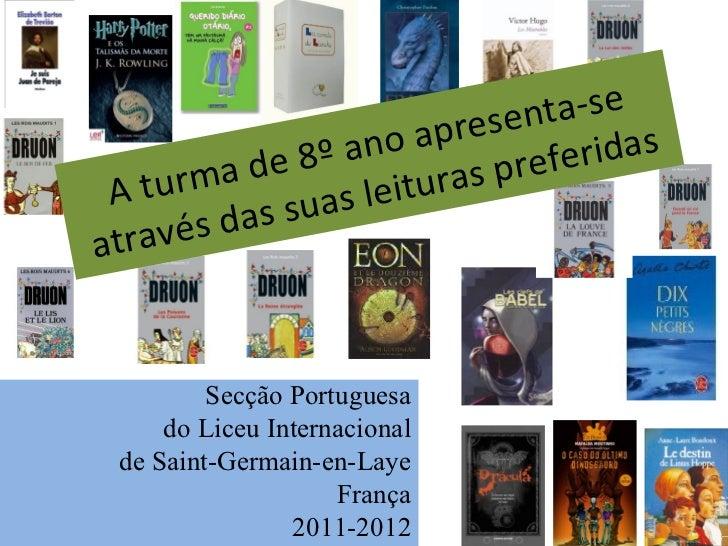 A turma de 8º ano apresenta-se através das suas leituras preferidas Secção Portuguesa do Liceu Internacional de Saint-Germ...
