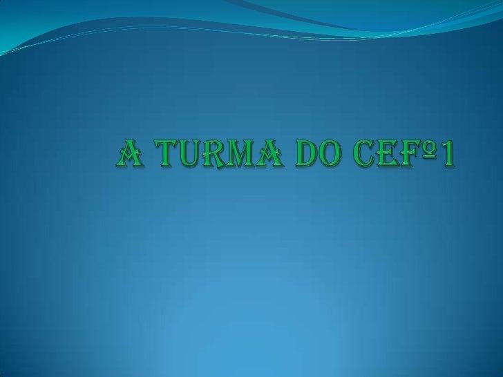 A Turma do Cefº1<br />
