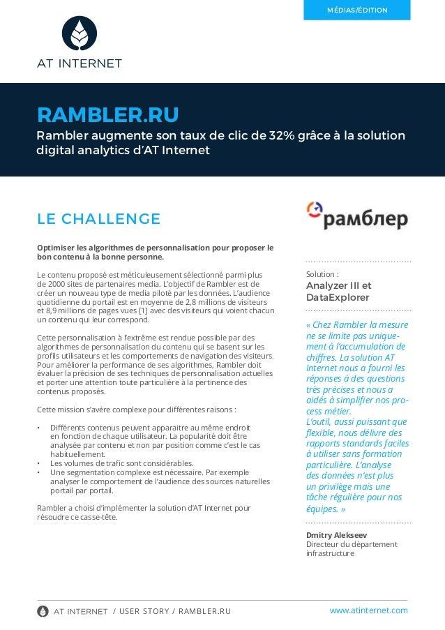 / USER STORY / RAMBLER.RU Solution : Analyzer III et DataExplorer « Chez Rambler la mesure ne se limite pas unique- ment à...