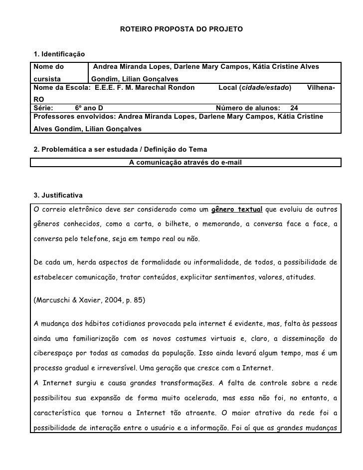 ROTEIRO PROPOSTA DO PROJETO   1. Identificação Nome do            Andrea Miranda Lopes, Darlene Mary Campos, Kátia Cristin...