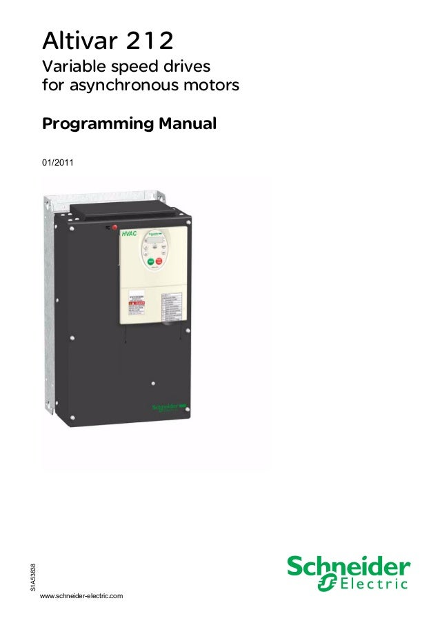 www.schneider-electric.com Altivar 212 Variable speed drives for asynchronous motors Programming Manual 01/2011 S1A53838
