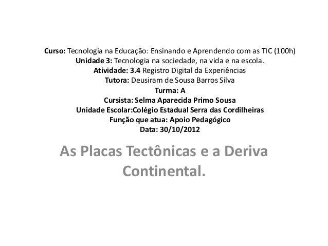 Curso: Tecnologia na Educação: Ensinando e Aprendendo com as TIC (100h)         Unidade 3: Tecnologia na sociedade, na vid...