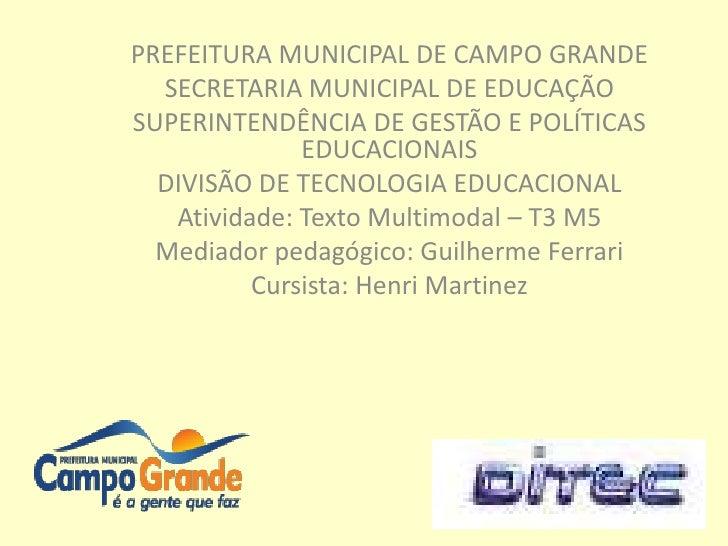 PREFEITURA MUNICIPAL DE CAMPO GRANDE  SECRETARIA MUNICIPAL DE EDUCAÇÃOSUPERINTENDÊNCIA DE GESTÃO E POLÍTICAS              ...