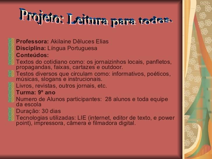 <ul><li>Professora:  Akilaine Dêluces Elias  </li></ul><ul><li>Disciplina:  Língua Portuguesa  </li></ul><ul><li>Conteúdos...