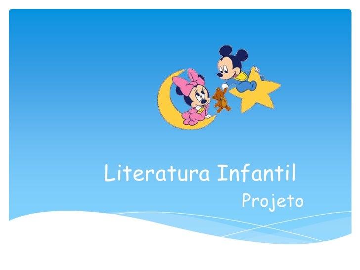 Literatura Infantil             Projeto