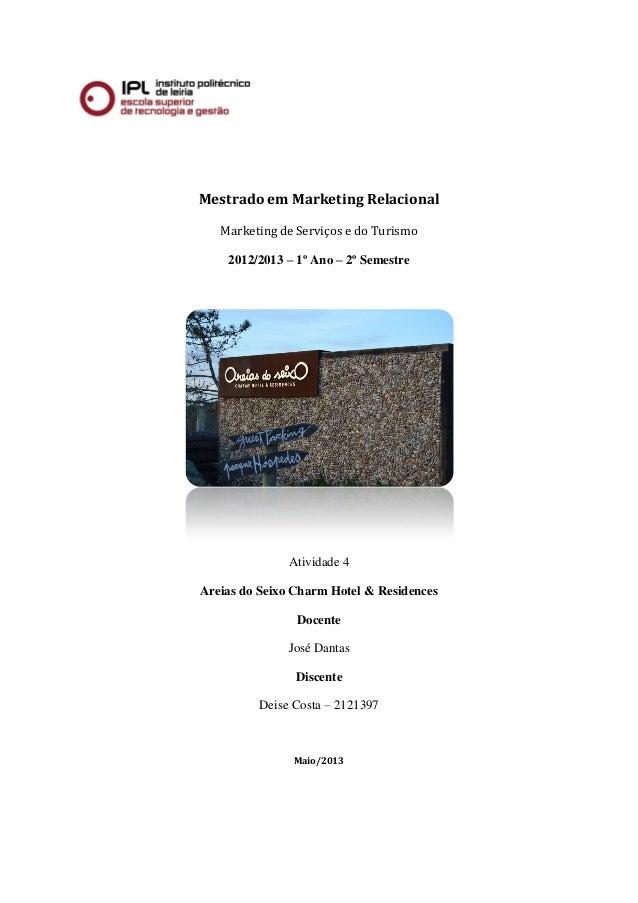 Mestrado em Marketing Relacional Marketing de Serviços e do Turismo 2012/2013 – 1º Ano – 2º Semestre Atividade 4 Areias do...