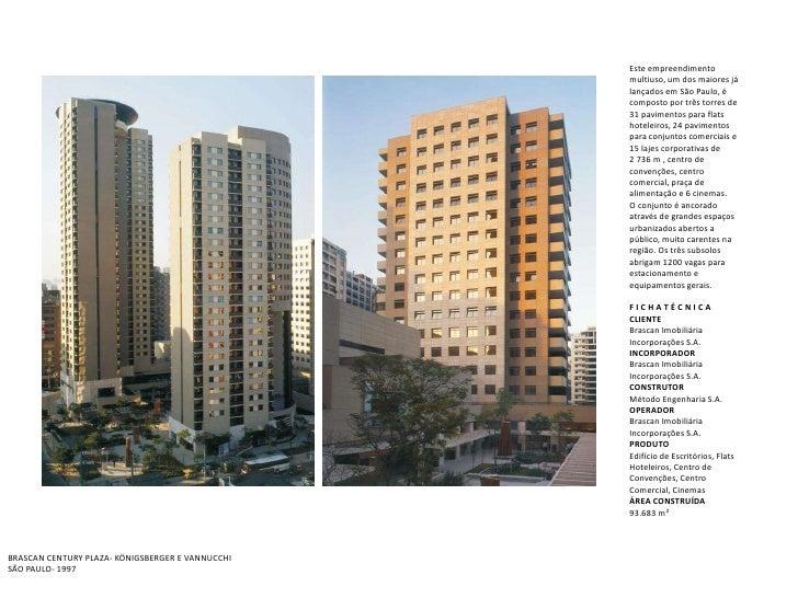 Este empreendimento<br />multiuso, um dos maiores já<br />lançados em São Paulo, é<br />composto por três torres de<br />3...