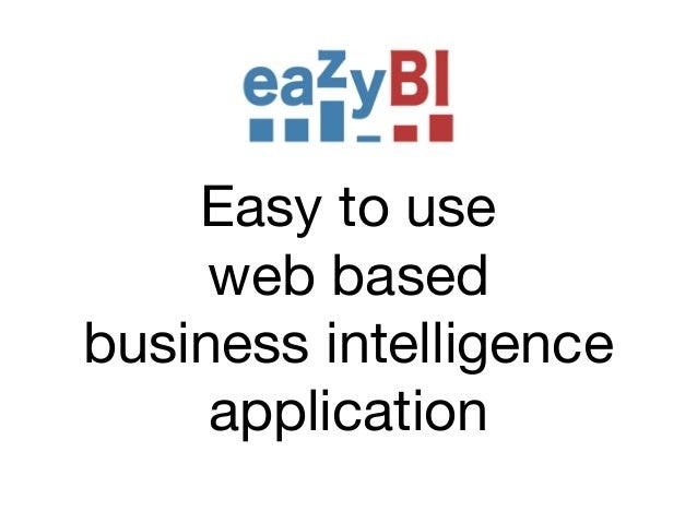 Easy to use  web based  business intelligence application