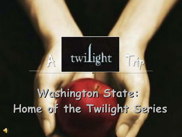 Washington State:  Home of the Twilight Series