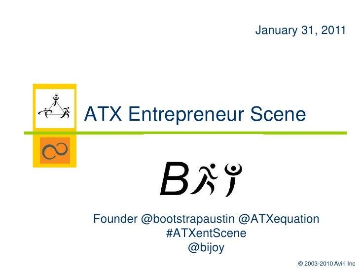 ATX Entrepreneur Scene Bijoy Goswami @bijoy founder @bootstrapaustin @ATXequation #ATXentScene September 13, 2010