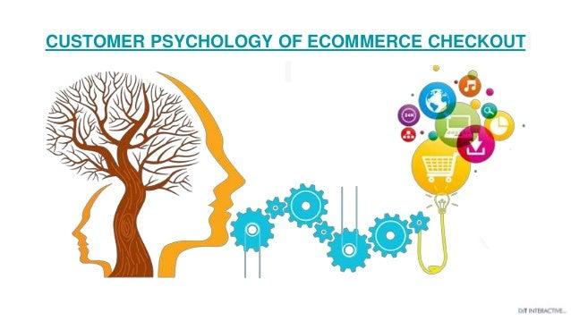 CUSTOMER PSYCHOLOGY OF ECOMMERCE CHECKOUT