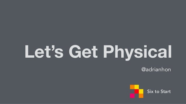Let's Get Physical @adrianhon Six to Start
