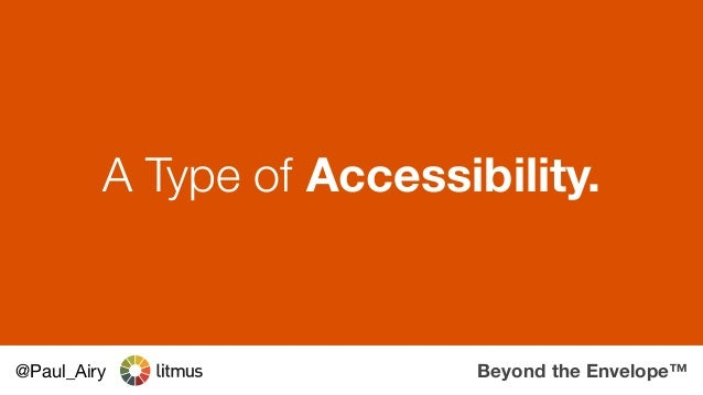 Beyond the Envelope™@Paul_Airy A Type of Accessibility.