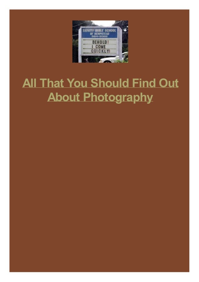 All That You Should Find Out About Photography