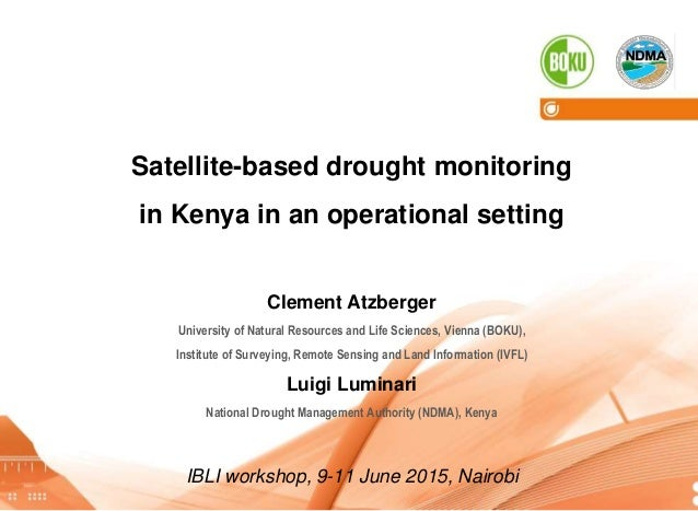 Institute of Surveying, Remote Sensing and Land Information 1 Satellite-based drought monitoring in Kenya in an operationa...
