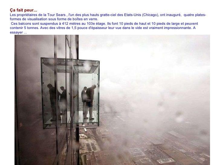 Ça fait peur...    Les propriétaires de la Tour Sears , l'un des plus hauts gratte-ciel des Etats-Unis (Chicago), ont ina...