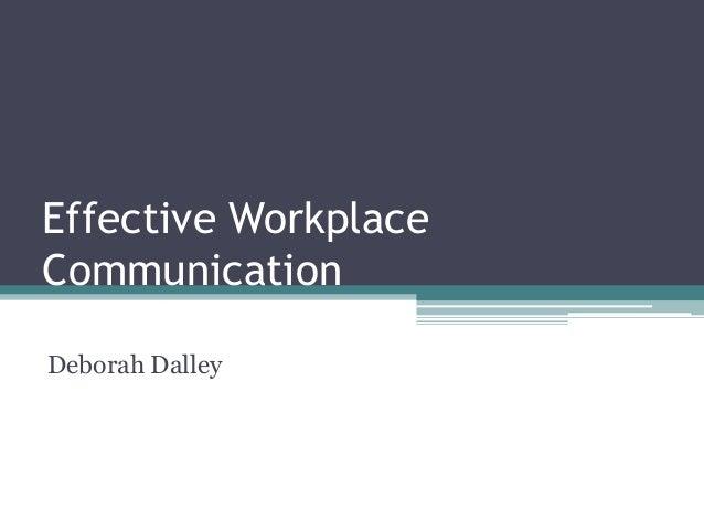 Effective Workplace Communication Deborah Dalley