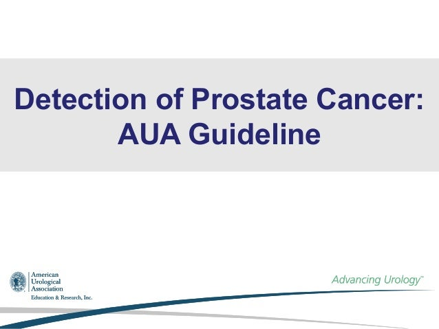 Detection of Prostate Cancer:AUA Guideline