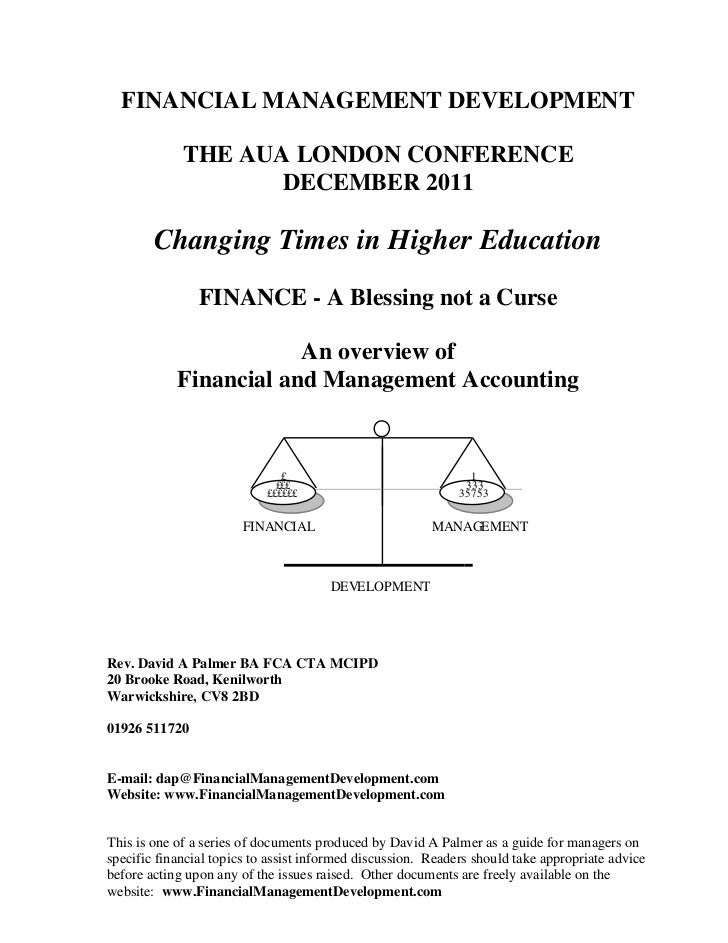 FINANCIAL MANAGEMENT DEVELOPMENT             THE AUA LONDON CONFERENCE                    DECEMBER 2011        Changing Ti...
