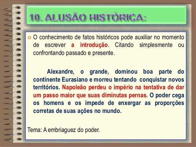  O conhecimento de fatos históricos pode auxiliar no momentode escrever a introdução. Citando simplesmente ouconfrontando...