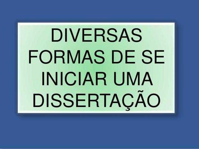 DIVERSASFORMAS DE SEINICIAR UMADISSERTAÇÃO