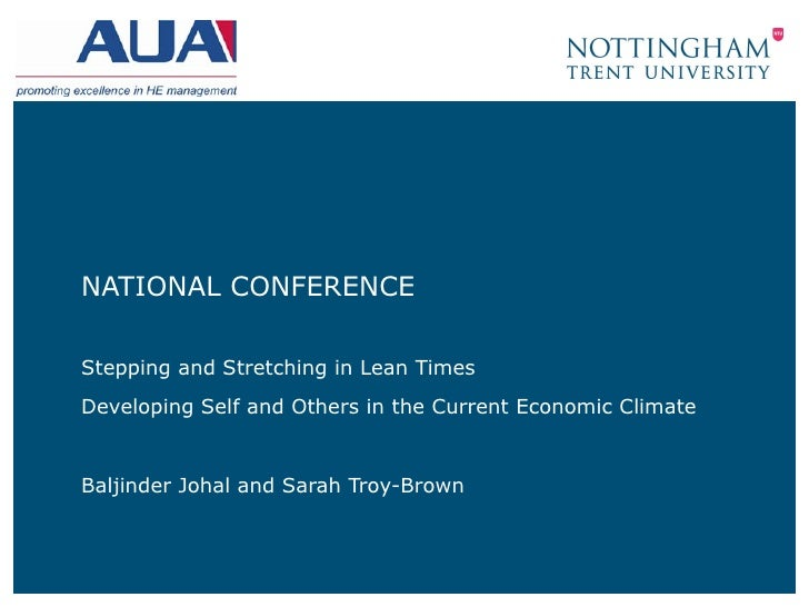 NATIONAL CONFERENCEStepping and Stretching in Lean TimesDeveloping Self and Others in the Current Economic ClimateBaljinde...