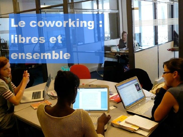 Le coworking :libres etensemble