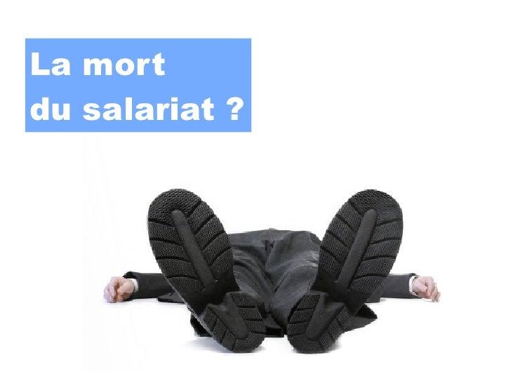 La mortdu salariat ?
