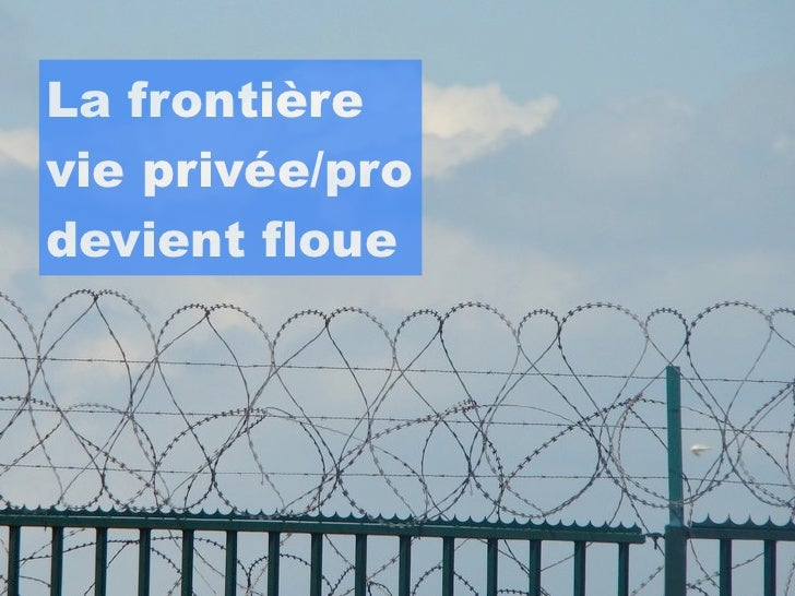 La frontièrevie privée/prodevient floue