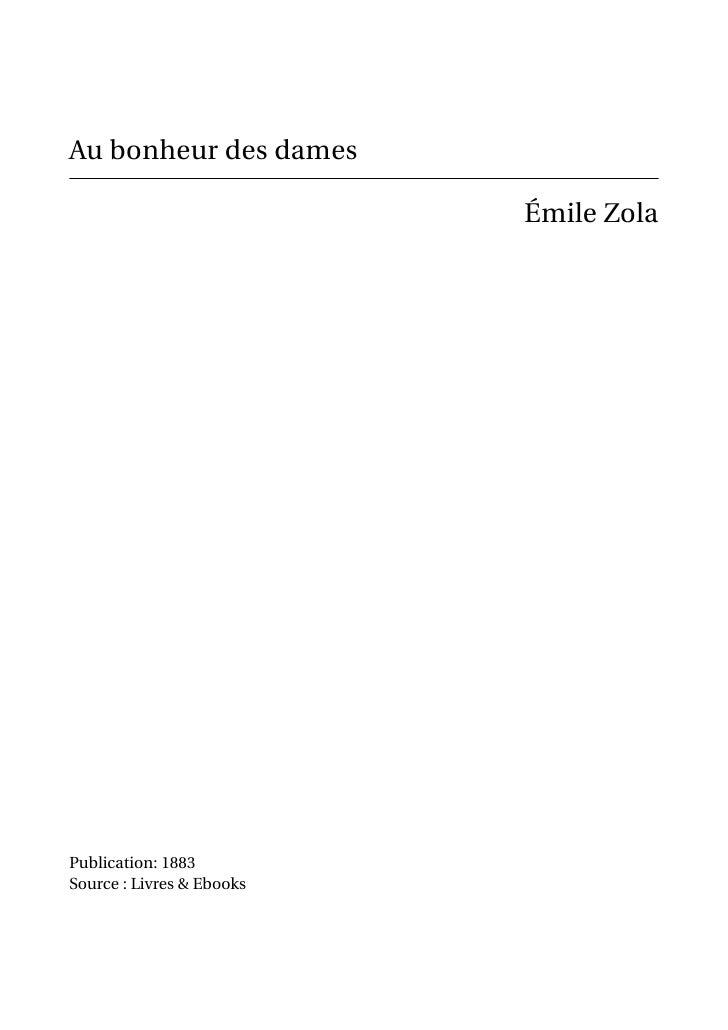 Au bonheur des dames                           Émile ZolaPublication: 1883Source : Livres & Ebooks
