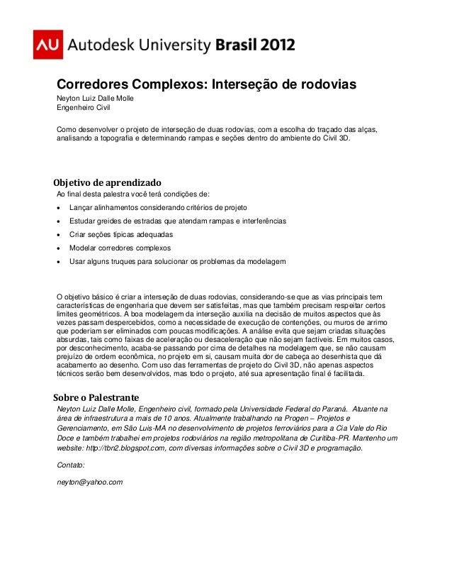 Corredores Complexos: Interseção de rodovias  Neyton Luiz Dalle Molle Engenheiro Civil  Como desenvolver o projeto de inte...