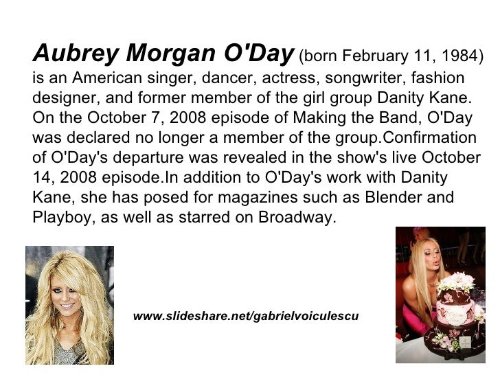 Aubrey Morgan O'Day (born February 11, 1984) is an American singer, dancer, actress, songwriter, fashion designer, and for...